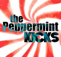 Peppermint Kicks - Peppermint Kicks
