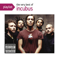 Incubus - Playlist: Very Be