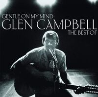 Glen Campbell - Gentle On My Mind: The Collection (Uk)