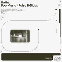 Baths - Pop Music / False B Sides (Colv) (Crem)