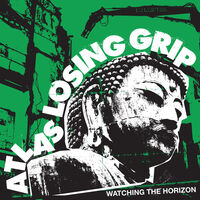 Atlas Losing Grip - Watching The Horizon (Green Vinyl)