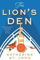 St John, Katherine - The Lion's Den: A Novel