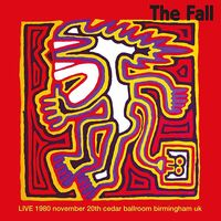 The Fall - Live Cedar Ballroom Birmingham 20/11/80 (Uk)