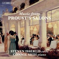 STEVEN ISSERLIS - Music from Proust's Salons