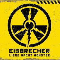 Eisbrecher - Leibe Macht Monster