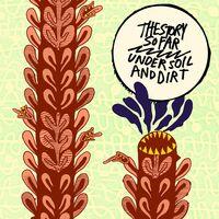 The Story So Far - Under Soil & Dirt