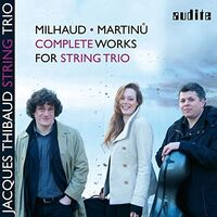 Jacques Thibaud String Trio - Complete Works for String Trio