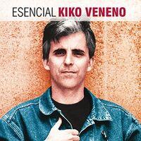 Kiko Veneno - Esencial Kiko Veneno