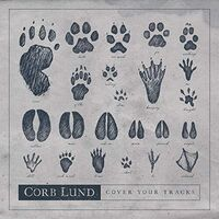 Corb Lund - Cover Your Tracks (Can)