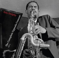 Eric Dolphy - Complete Uppsala Concert 2