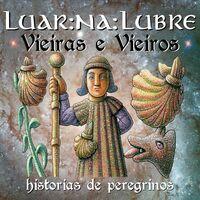 Luar Na Lubre - Vieiras E Vieiros: Historias De Peregrinos (Spa)