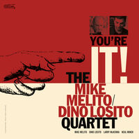 Mike Melito / Dino Losito Quartet - You're It