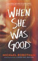 Robotham, Michael - When She Was Good