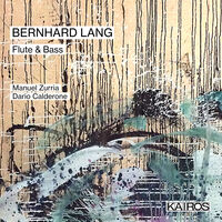 Manuel Zurria  / Calderone,Dario - Bernhard Lang: Flute & Bass