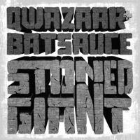Qwazaar & Batsauce - Stoned Giant