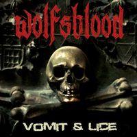Wolfsblood - Vomit & Lice