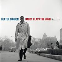 Dexter Gordon - Daddy Plays The Horn [180-Gram Gatefold Vinyl]