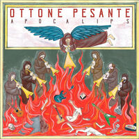 Ottone Pesante - Apocalips