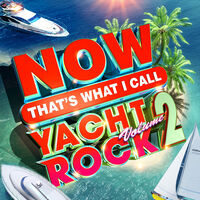 Now That's What I Call Music! - NOW That's What I Call Yacht Rock Vol 2