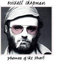 Michael Chapman - Pleasures Of The Street