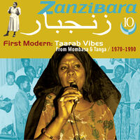 Zanzibara 10: First Modern, Taarab Vibes / Various - Zanzibara 10: First Modern, Taarab Vibes From Mombasa & Tanga 1970-1990 (Various Artists)