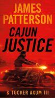 James Patterson  / Axum Iii,Tucker - Cajun Justice (Msmk)