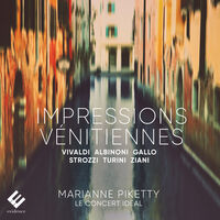 Marianne Piketty  / Le Concert Ideal - Impressions Venitiennes