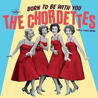 Chordettes - Born To Be With You: The 1952-1962 Sides [Remastered]