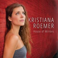 Kristiana Roemer - House Of Mirrors
