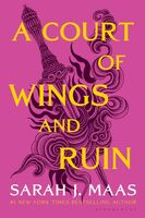Maas, Sarah J - A Court of Wings and Ruin: A Court of Thorns and Roses