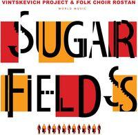 Vintskevich Project & Folk Choir Rostan - Sugar Fields