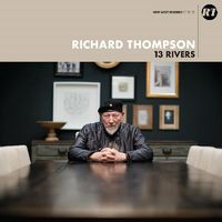 Richard Thompson - 13 Rivers [Indie Exclusive Limited Edition Cream & Black LP]