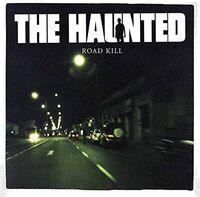Haunted - Road Kill (Uk)