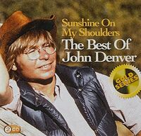 John Denver - Sunshine On My Shoulders: Best Of (Gold Series)