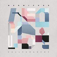 Hermitude - Pollyanarchy (Mod)