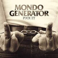 Mondo Generator - Fuck It [Colored Vinyl]