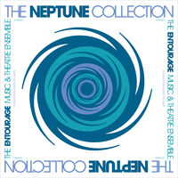 Entourage Music & Theatre Ensemble - Neptune Collection (Rmst)
