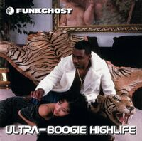 Funkghost - Ultra-Boogie Highlife