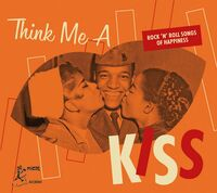 Think Me A Kiss: Rock 'n' Roll Songs Of / Various - Think Me A Kiss: Rock 'n' Roll Songs Of Happiness (Various Artists)