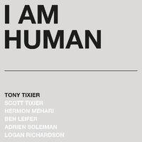 Tony Tixier - I Am Human [Silver LP]