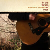 Summer Sleeves - In The Throes Of Woes