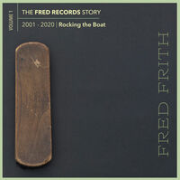 Fred Frith - Rocking The Boat (Volume 1 Of The Fred Records)