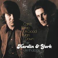 Hardin & York - Can't Keep A Good Man Down: Hardin & York Antholog