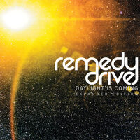 Remedy Drive - Daylight Is Coming (Exp) (Mod)