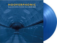 Hooverphonic - Blue Wonder Power Milk Remixes (Blue) [Colored Vinyl] [Limited Edition]