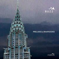 Buzz - Preludes & Rhapsodies