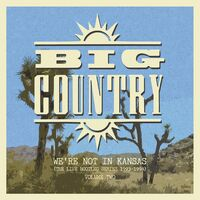 Big Country - We're Not In Kansas 2