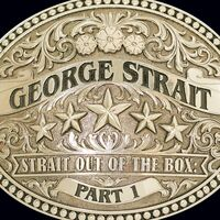 George Strait - Strait Out Of The Box: Part 1 [4 CD Box Set]