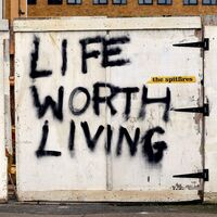 Spitfires - Life Worth Living (Uk)