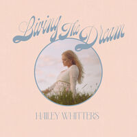 Hailey Whitters - Living The Dream (Deluxe Edition) [Deluxe]